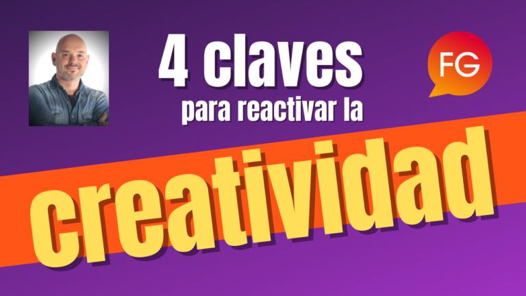 4 claves para reactivar la creatividad